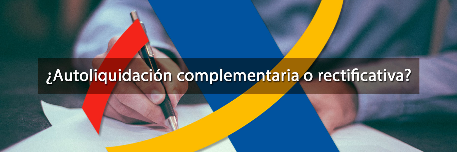 Declaración complementaria o rectificativa, ¿cuándo se utiliza cada una?