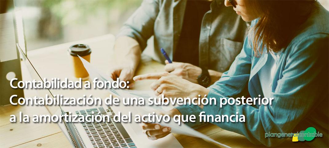 Subvención posterior a la amortización de activo que financia