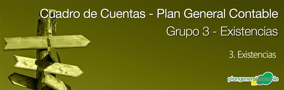 Cuadro de cuentas Plan General Contable: 3. Existencias