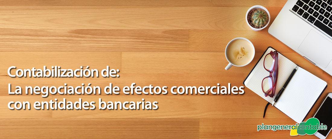 Contabilización de la negociación de efectos comerciales con entidades bancarias