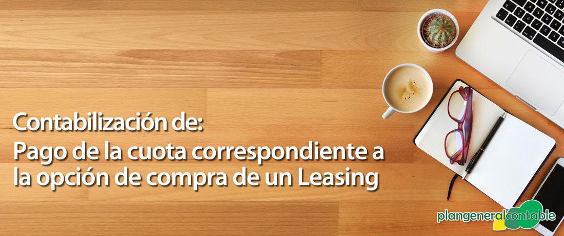 Contabilización del pago de la cuota correspondiente a la opción compra de un Leasing