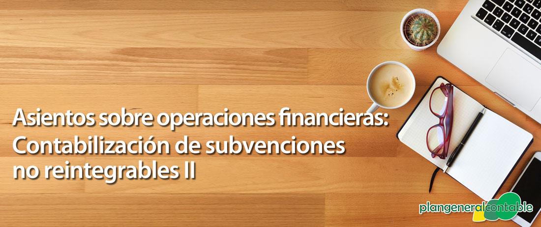 Contabilización de subvenciones no reintegrables II