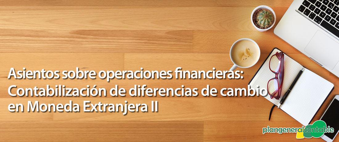 Contabilización de diferencias de cambio en Moneda Extranjera II