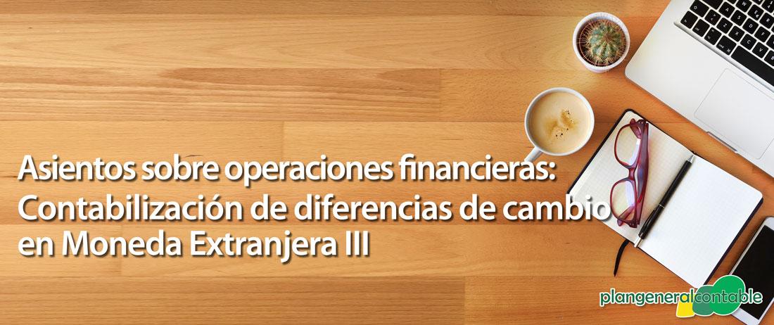 Contabilización de diferencias de cambio en Moneda Extranjera III