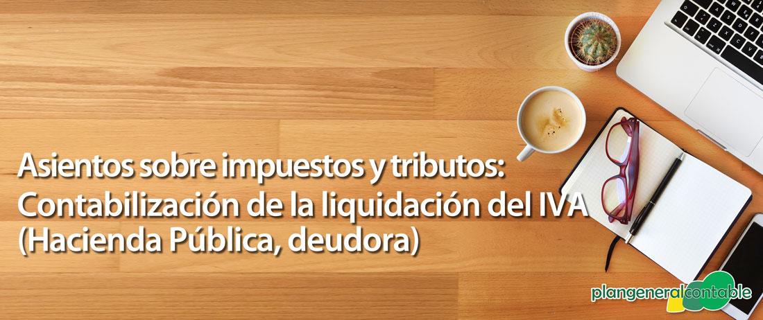 Contabilización de la liquidación del IVA (H.P. deudora)