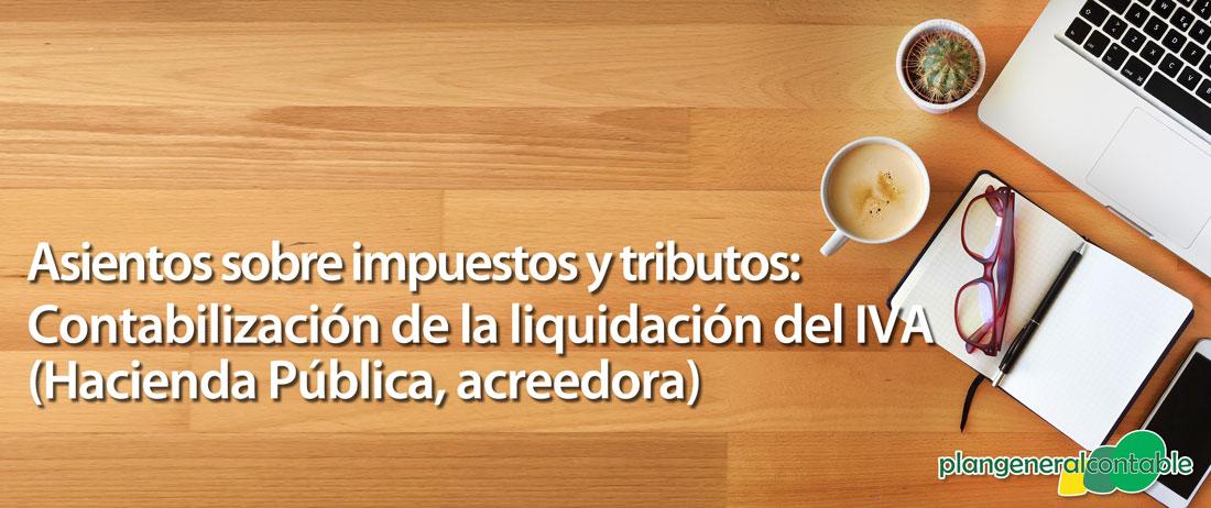 Contabilización de liquidación del IVA (H.P. acreedora)