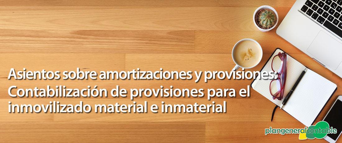 Contabilización de provisiones para el inmovilizado material e inmaterial