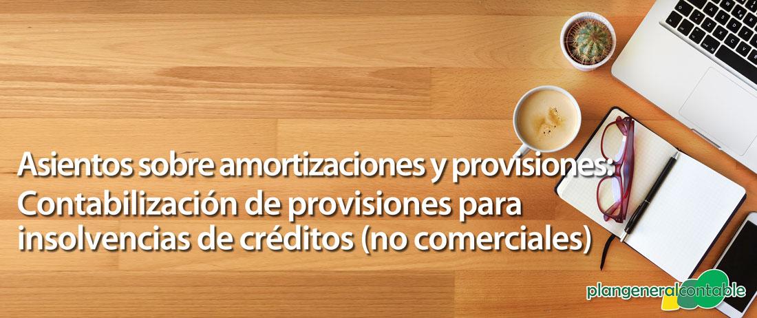 Contabilización de provisiones para insolvencias de créditos (no comerciales)