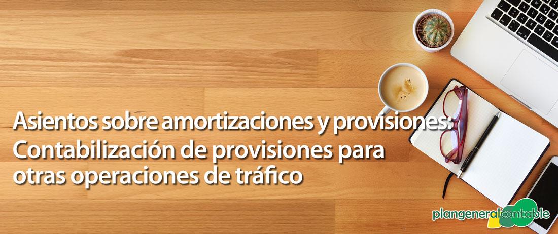 Contabilización de provisiones para otras operaciones de tráfico