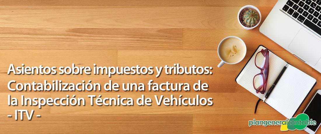 Contabilización factura Inspección Técnica de Vehículos -ITV -